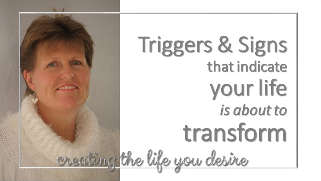 Triggers and signs that your life is about to transform